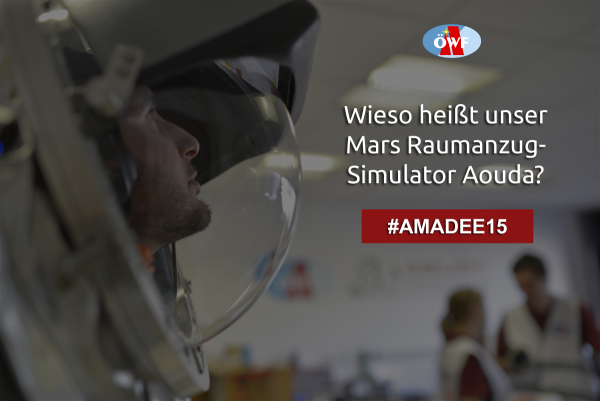 Frage: Wieso heißt unser Mars Raumanzugssimulator Aouda? Photo: Vanessa Weingartner / Visual: ÖWF Media