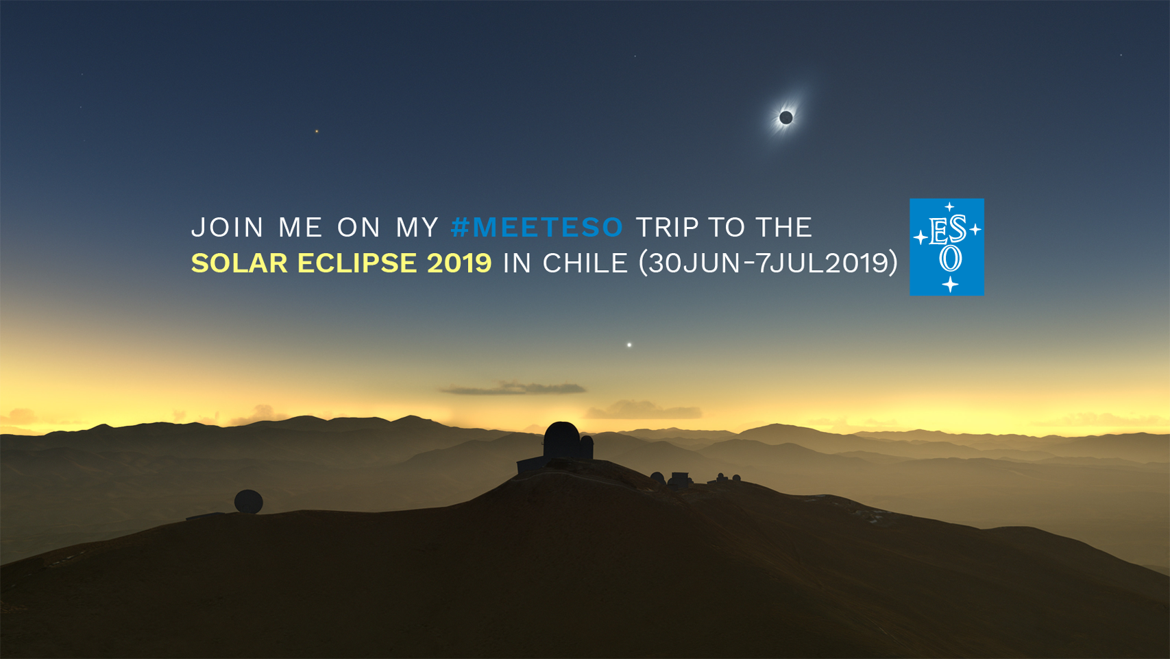 #MeetESO – Chile, Eclipse and many big telescopes